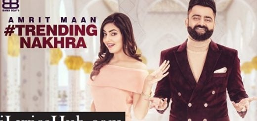Trending Nakhra Lyrics (Full Video) - Amrit Maan ft. Ginni Kapoor