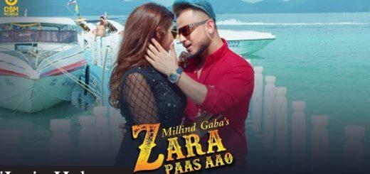 Zara Paas Aao Lyrics (Full Video) - Millind Gaba Ft. Xeena