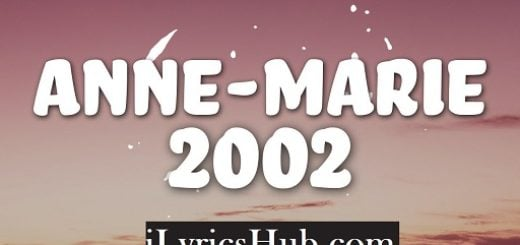 2002 Lyrics (Full Video) - Anne-Marie