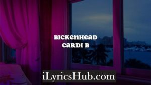 Bickenhead Lyrics - Cardi B