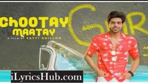 Chootay Maatay Lyrics (Full Video) – Guri, j Star