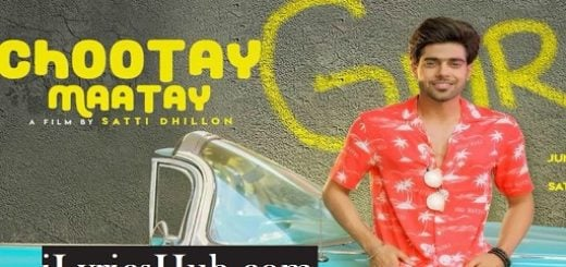 Chootay Maatay Lyrics (Full Video) – Guri, j Star