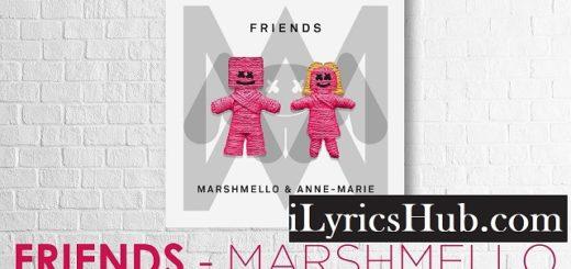 FRIENDS Lyrics (Full Video) - Marshmello, Anne Marie