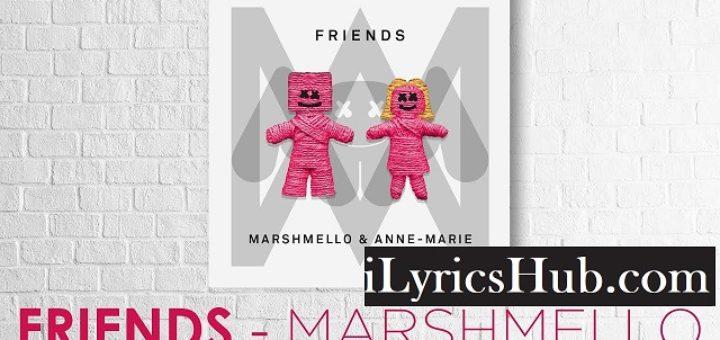 FRIENDS Lyrics - Marshmello, Anne Marie
