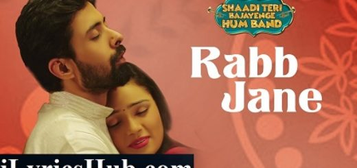 Rabb Jane Lyrics (Full Video) - Shaadi Teri Bajayenge Hum Band