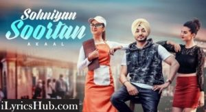 Sohniyan Soortan Lyrics (Full Video) - Akaal