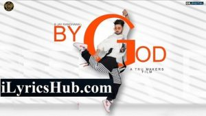 By God Lyrics (Full Video) - B Jay Randhawa, Karan Aujla