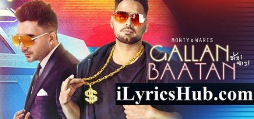 Gallan Baatan Lyrics (Full Video) – Monty Waris, G Guri