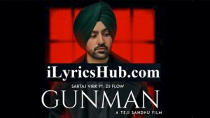 Gunman Lyrics - Sartaj Virk Ft. Dj Flow