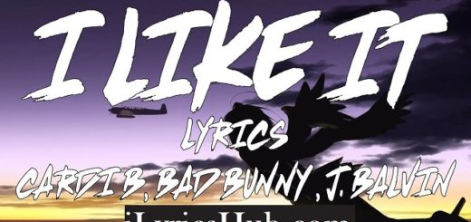 I Like It Lyrics - Cardi B, Bad Bunny, J Balvin