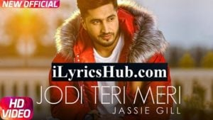 Jodi Teri Meri Lyrics (Full Video) - Jassi Gill, Desi Crew
