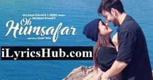 Oh Humsafar Lyrics (Full Video) - Neha Kakkar, Himansh Kohli