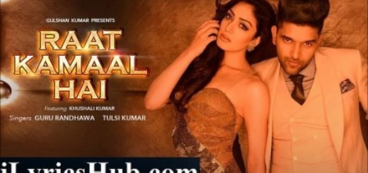 Raat Kamaal Hai Lyrics (Full Video) - Guru Randhawa & Khushali Kumar
