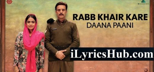 Rabb Khair Kare Lyrics (Full Video) - Daana Paani, Prabh Gill
