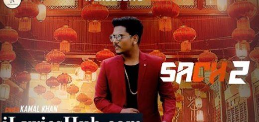 Sach 2 Lyrics (Full Video) - Kamal Khan, Jatinder Jeetu