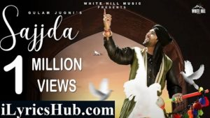 Sajjda Lyrics (Full Video) - Gulam Jugni