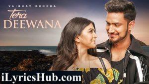 Tera Deewana Lyrics (Full Video) - Vaibhav Kundra Ft. Akshata Sonawane