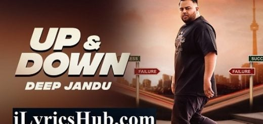Up & Down Lyrics (Full Video) - Deep Jandu, Karan Aujla