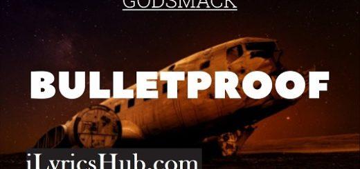 Bulletproof Lyrics (Full Video) - Godsmack
