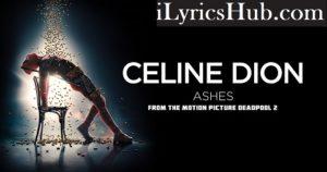 Ashes Lyrics (Full Video) - Celine Dion