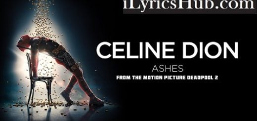 Ashes Lyrics - Celine Dion