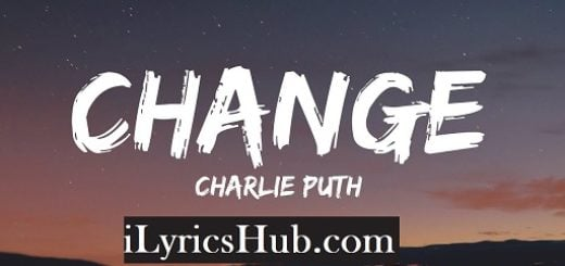 Change Lyrics (Full Video) - Charlie Puth | Ft. James Taylor |