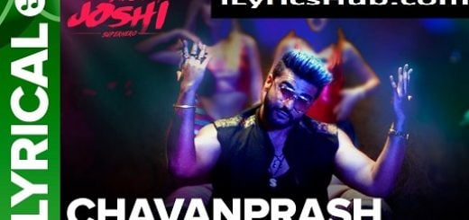Chavanprash Lyrics (Full Video) - Divya Kumar, ft. Arjun Kapoor, Harshvardhan Kapoor