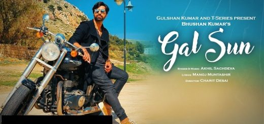 Gal Sun Lyrics (Full Video) - Akhil Sachdeva | Manoj Muntashir | Bhushan Kumar