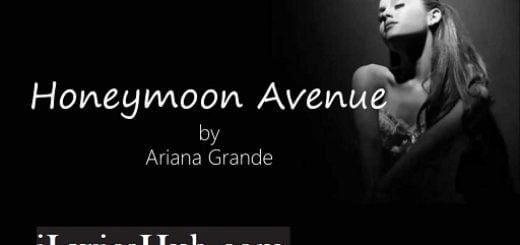 Honeymoon Avenue Lyrics (Full Video) - Ariana Grande