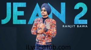 Jean 2 Lyrics - Ranjit Bawa | Beat Minister | Lovely Noor