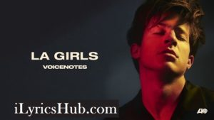 LA Girls Lyrics (Full Video) - Charlie Puth