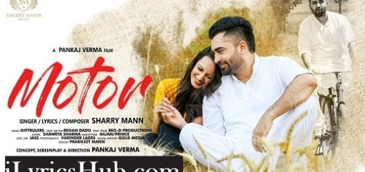 Motor Lyrics (Full Video) - Sharry Mann