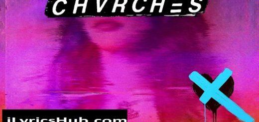 Forever Lyrics - Chvrches   Love Is Dead