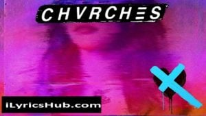 Really Gone Lyrics - chvrches | Love Is Dead