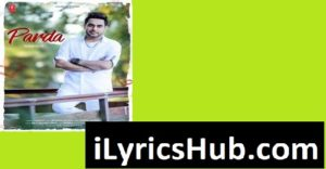 Parda Lyrics (Full Video) – Harjot | Bhinda Aujla | Sukh Ajitwal
