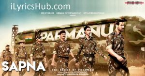 Sapna Lyrics - Arijit Singh | PARMANU:The Story Of Pokhran