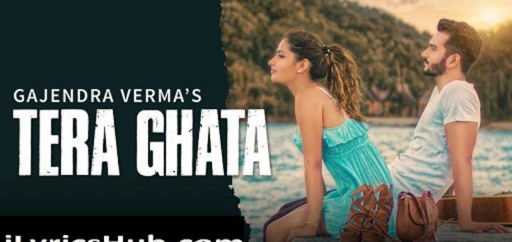 Tera Ghata Lyrics - Gajendra Verma Ft. Karishma Sharma