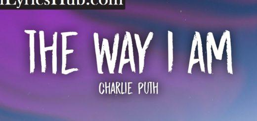 The Way I Am Lyrics - Charlie Puth