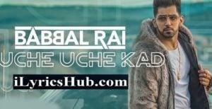 Uche Uche Kad Lyrics - Babbal Rai | Ranbir Singh