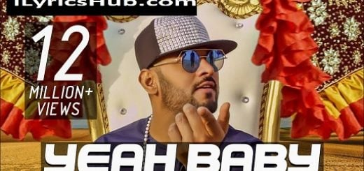 Yeah Baby Refix Lyrics (Full Video) - Garry Sandhu