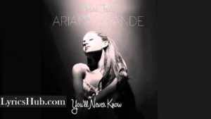 You'll Never Know Lyrics - Ariana Grande