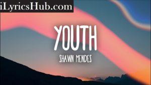 Youth Lyrics (Full Video) - Shawn Mendes | ft. Khalid |