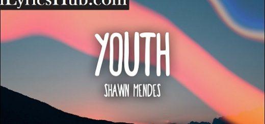 Youth Lyrics - Shawn Mendes | ft. Khalid |