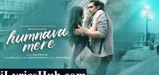 Humnava Mere Lyrics - Jubin Nautiyal, Manoj Muntashir