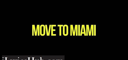 MOVE TO MIAMI Lyrics (Full Video) - Enrique Iglesias, ft. Pitbull