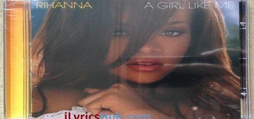 Who Ya Gonna Run To Lyrics - Rihanna