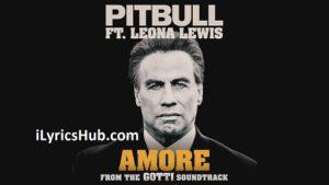 Amore Lyrics - Pitbull | Leona Lewis