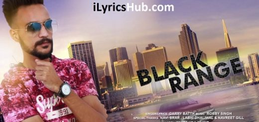 Black Range Lyrics - Garry Batth