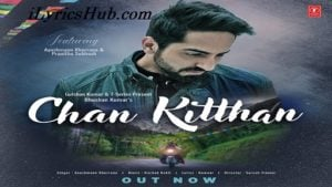 Chan Kitthan Lyrics - Ayushmann