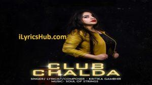 Club Chalda Lyrics - Kritika Gambhir